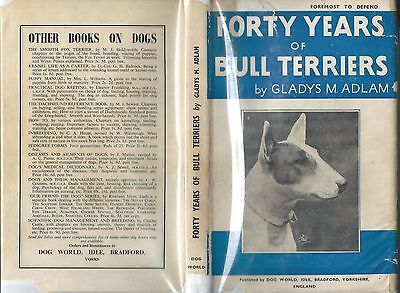 Dog Book FORTY YEARS OF BULL TERRIERS Adlam/Signed HBDJFE 1952 GREAT PHOTOS RARE
