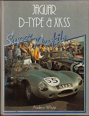 Jaguar D Type + XKSS Super Profile by A Whyte 1983 History Specs. Road Tests +