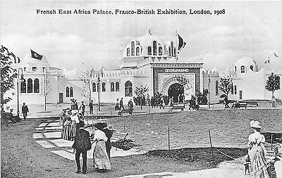 POSTCARD   EXHIBITIONS 1908  London  Franco British  French  East  Africa Palace