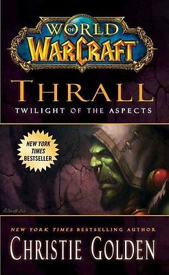 World of Warcraft: Thrall: Twilight of the Aspects 9781439196632