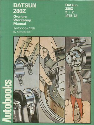 Datsun 280Z Coupe & 2+2 ( 1975 - 1978 ) Owners Workshop Manual