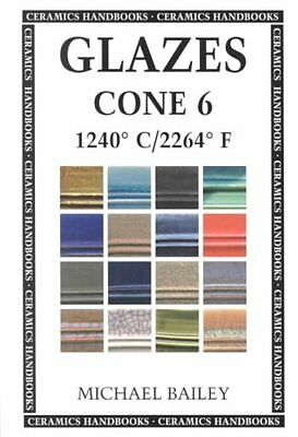 Glazes Cone 6 1240 C / 2264 F by Michael Bailey 9780812217827 (Paperback, 2001)