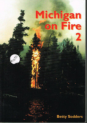 Michigan On Fire: Vol. 2 - Continuing The State's Fire Story Into The Modern Era