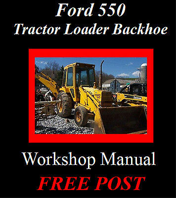 Ford 550 Tractor, Loader, Backhoe Workshop Manual On Cd - The Best !!