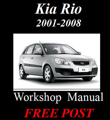 Kia Rio 2001 - 2008 Workshop Service Repair Manual On Cd - The Best !!