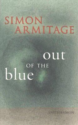 Out of the Blue by Simon Armitage 9781904634584 (Paperback, 2008)