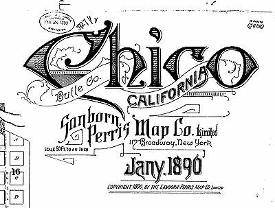Chico, California~Sanborn Map© sheets~~18 maps on a CD~~made in 1890