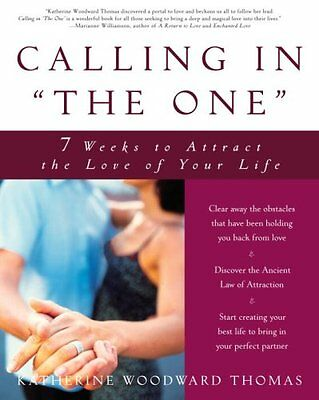"""Calling in """"the One"""" 7 Weeks to Attract the Love of Your Life 9781400049295"""