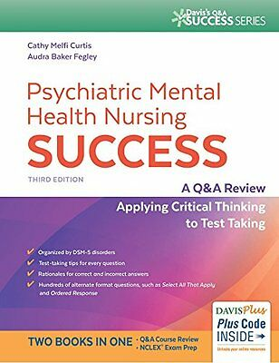 Psychiatric Mental Health Nursing Success: A Q&A Review Applying Critical Thinki