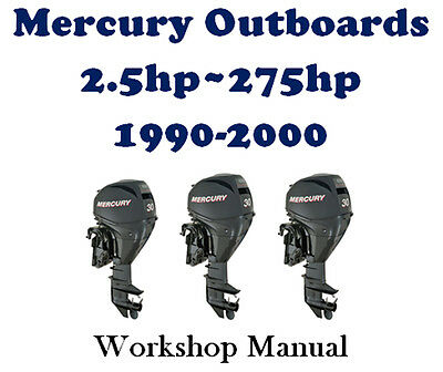 MERCURY OUTBOARD 1990 - 2000 2.5hp - 275hp WORKSHOP SERVICE REPAIR MANUAL ON CD