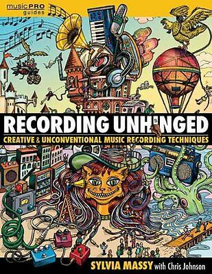 Massy Sylvia Recording Unhinged Music Pro Guide Bam Creative an... 9781495011276