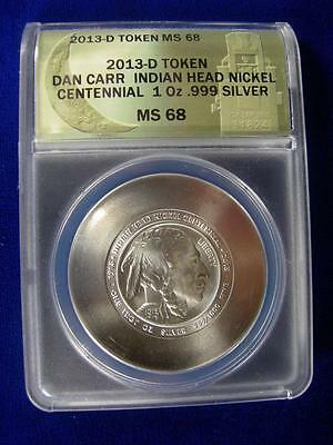 Daniel Carr - 2013 Indian Head Nickel Centennial 1oz 999 Silver- ANACS MS 68
