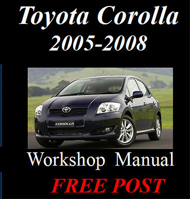 Toyota Corolla 2005 2006 2007 2008 Workshop Service Repair Manual On Cd