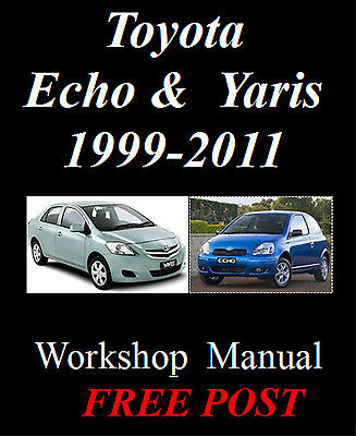 Toyota Echo & Yaris 1999 - 2011 Factory Workshop Service Repair Manual On Cd