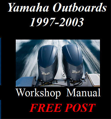 YAMAHA OUTBOARDS 1997-2003 2hp - 250hp WORKSHOP SERVICE REPAIR MANUAL ON CD