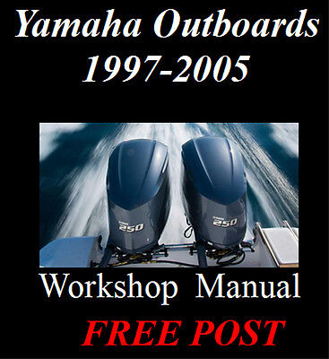 YAMAHA OUTBOARDS 1997-2005 4hp - 250hp WORKSHOP MANUAL ON CD