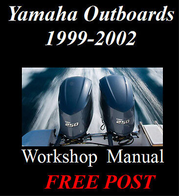 YAMAHA OUTBOARDS 1999-2002 2hp - 90hp WORKSHOP MANUAL ON CD - THE BEST !!