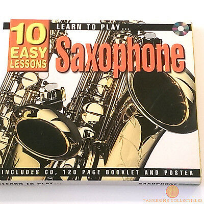 Learn To Play Saxophone In 10 Easy Lessons - CD, 120 Page Booklet And Poster