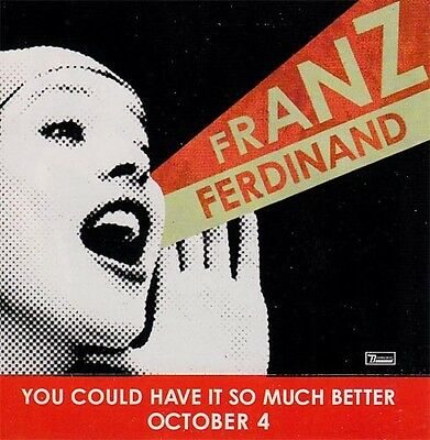 Franz Ferdinand You Could Have It So Much Better RARE promo sticker '05