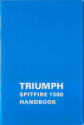 Triumph Spitfire 1500 Owners Handbook High Quality Reprint