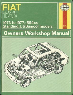 Fiat 126 ( Incl 500 Engine Upgrade Data ) 1973 - 1977 Owners Workshop Manual