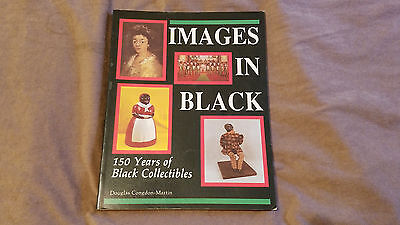 1990 IMAGES IN BLACK 150 Years of Black Americana Collectibles - Martin