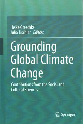Grounding Global Climate Change Contributions from the Social a... 9789401793216