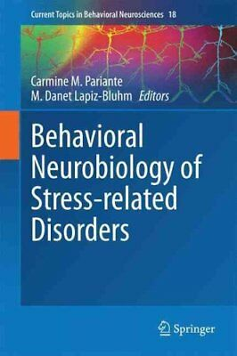 Behavioral Neurobiology of Stress-Related Disorders 9783662451250