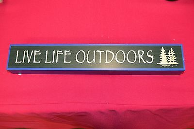LIve Life Outdoors (Green)  Wood Sign Rustic/Primitive Wall Hanging Sign