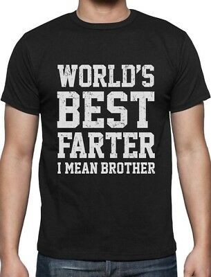 Funny Gift for Brother - World's Best Farter, I Mean Brother T-Shirt Siblings