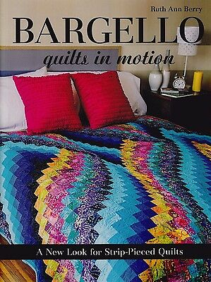 Bargello Quilts in Motion - technique & project book - Ruth Ann Berry