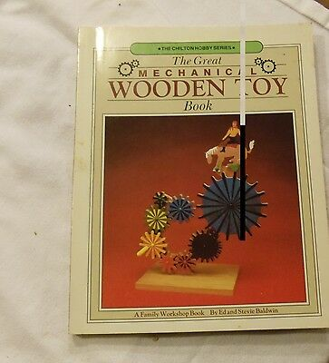The Great Mechanical Wooden Toy Book Family Workshop Book Ed and Stevie Baldwin