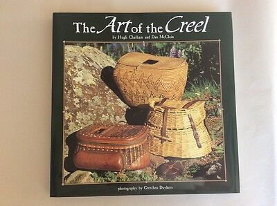 """THE ART OF THE CREEL"" Hardcover Book By Hugh Chatham & Dan McClain-XLNT PLUS"