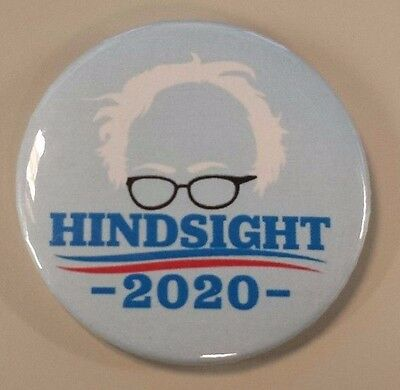 Political Revolution - Bernie Sanders, Hindsight is 2020 - Button/Pin
