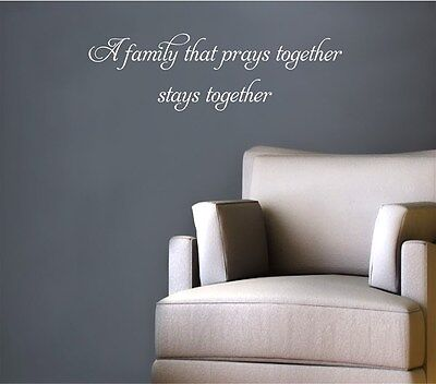 A Family That Prays Together Stays Together Vinyl Wall Decal Vinyl