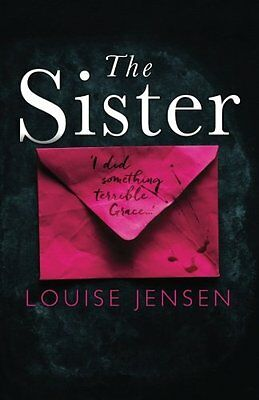 The Sister A psychological thriller with brilliant twist. Louise Jensen PDF Book