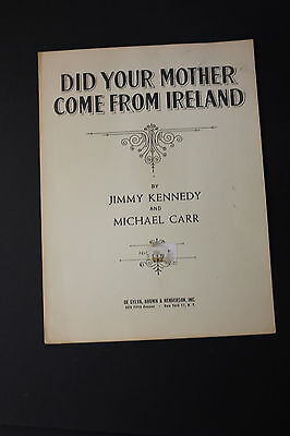SHEET MUSIC:  Jimmy Kennedy Did Your Mother Come From Ireland Michael Carr