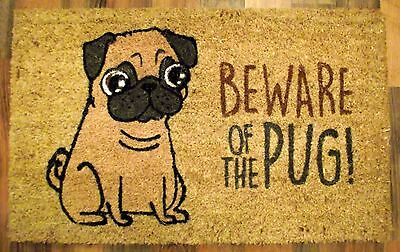 For Pug Owners - Beware of the Pug - Quality Printed (dog) COIR Doormat
