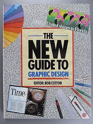 The New Guide to Graphic Design, by Bob Cotton, 1990