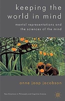 Keeping the World in Mind: Mental Representations and the Sciences of the Mind (