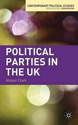 Political Parties in the UK (Contemporary Political Studies), Clark, Dr Alistair