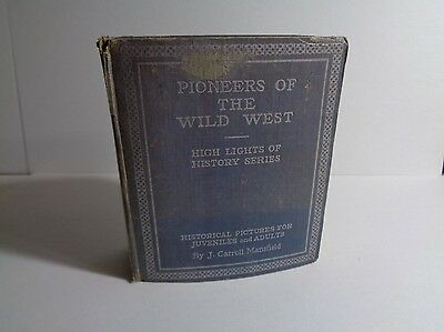 Pioneers of the Wild West High Lights of History 1933 World Syndicate (c#12367)