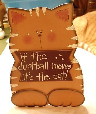 "Cat Lover Signage Table Top or Wall Hanging ""IF THE DUSTBALL MOVES IT'S THE CAT"""