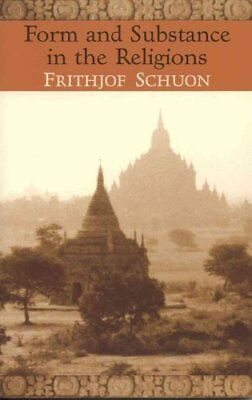 Form and Substance in the Religions by Frithjof Schuon 9780941532259