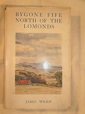 1938 - BYGONE FIFE - North of the Lomonds by Wilkie - 1st Ed Hardback & DJ