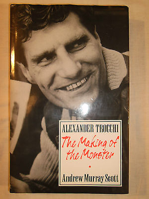 ALEXANDER TROCCHI - Making of a Monster - Biography by Scott - 1st Ed HB 1991