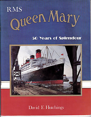 Rms Queen Mary - 50 Years Of Splendour - Cunard Shipping Book By David Hutchings