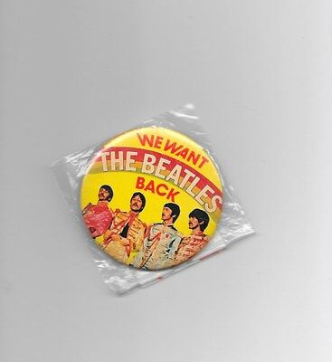 We Want The Beatles Back Pinback Button 3 Inches Sgt.peppers Uniforms