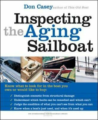 Inspecting the Aging Sailboat by Don Casey 9780071445450 (Paperback, 2004)