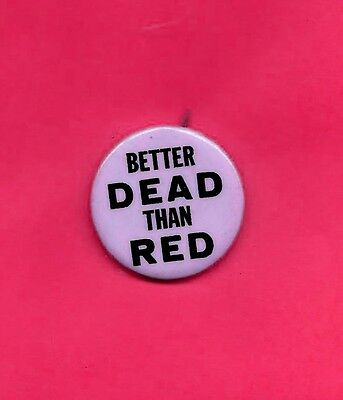 1960's protest pinback button BETTER DEAD THAN RED